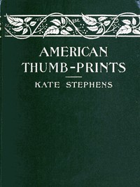 Cover of American Thumb-prints: Mettle of Our Men and Women