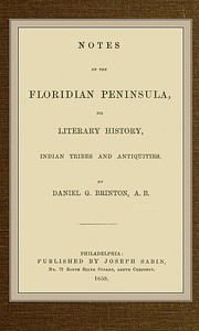 Cover of Notes on the Floridian Peninsula; Its Literary History, Indian Tribes and Antiquities