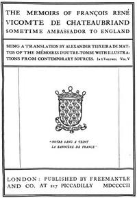 The Memoirs of François René Vicomte de Chateaubriand sometime Ambassador to England. volume 5 (of 6)Mémoires d'outre-tombe volume 5