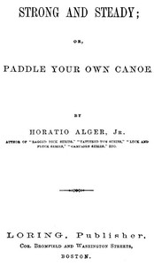 Strong and Steady; Or, Paddle Your Own Canoe