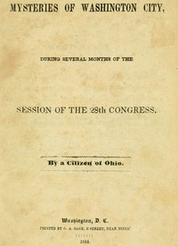 Mysteries of Washington City, during Several Months of the Session of the 28th Congress