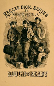 Cover of Rough and Ready; Or, Life Among the New York Newsboys