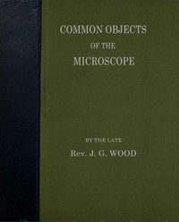 Cover of Common Objects of the Microscope