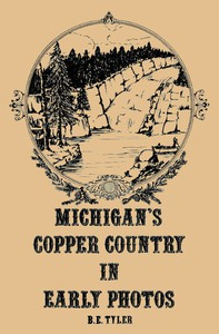 Cover of Michigan's Copper Country in Early Photos