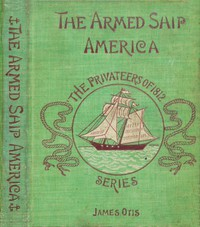 The Armed Ship America; Or, When We Sailed from Salem