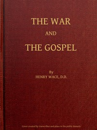 The War and the Gospel: Sermons and Addresses During the Present War