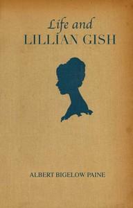 Cover of Life and Lillian Gish