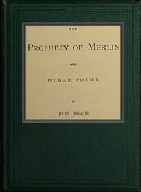Cover of The Prophecy of Merlin, and Other Poems