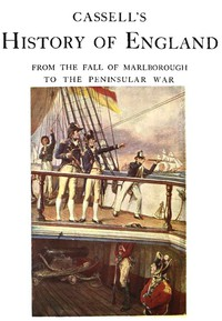 Cassell's History of England, Vol. 4 (of 8) From the Fall of Marlborough to the Peninsular War