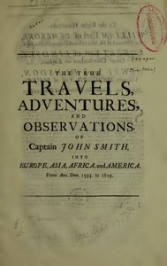 Cover of The True Travels, Adventures, and Observations of Captain John Smith into Europe, Asia, Africa, and AmericaFrom Ann. Dom. 1593 to 1629