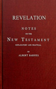 Notes on the New Testament, Explanatory and Practical: Revelation