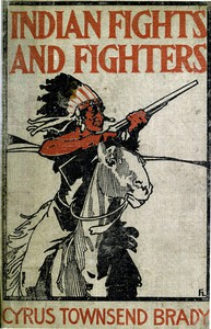 Cover of Indian Fights and Fighters: The Soldier and the Sioux