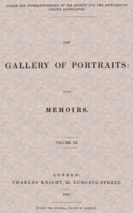 The Gallery of Portraits: with Memoirs. Volume 3 (of 7)