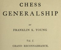 Cover of Chess Generalship, Vol. I. Grand Reconnaissance