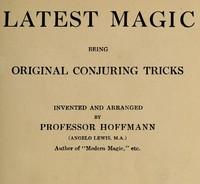 Latest Magic, Being original conjuring tricks