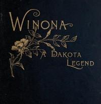 Winona, a Dakota Legend; and Other Poems