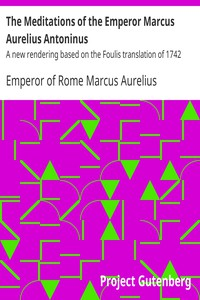 Cover of The Meditations of the Emperor Marcus Aurelius AntoninusA new rendering based on the Foulis translation of 1742