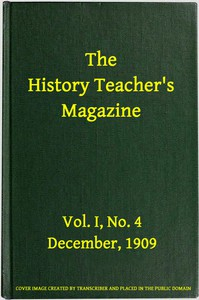 Cover of The History Teacher's Magazine, Vol. I, No. 4, December, 1909