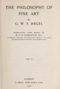 The Philosophy of Fine Art, volume 1 (of 4)Hegel's Aesthetik