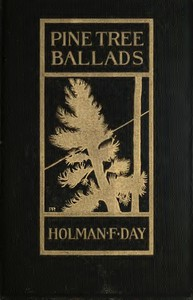 Pine Tree Ballads: Rhymed Stories of Unplaned Human Natur' up in Maine