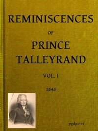 Reminiscences of Prince Talleyrand, Volume 1 (of 2)