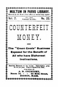 """Cover of Counterfeit Money The """"green goods"""" business exposed for the benefit of all who have dishonest inclinations."""