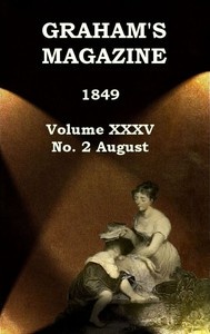 Graham's Magazine, Vol. XXXV, No. 2, August 1849