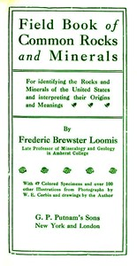 Cover of Field Book of Common Rocks and Minerals For identifying the Rocks and Minerals of the United States and interpreting their Origins and Meanings
