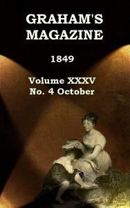Graham's Magazine, Vol. XXXV, No. 4, October 1849