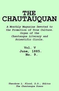 The Chautauquan, Vol. 05, June 1885, No. 9