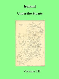 Cover of Ireland under the Stuarts and During the Interregnum, Vol. 3 (of 3), 1660-1690
