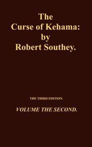 The Curse of Kehama, Volume 2 (of 2)