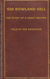 Cover of Sir Rowland Hill: The Story of a Great Reform