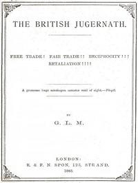 Cover of The British Jugernath: Free trade! Fair trade!! Reciprocity!!! Retaliation!!!!