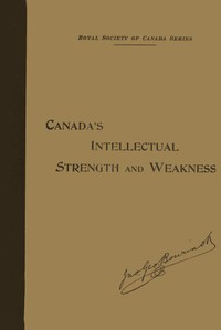 Cover of Our Intellectual Strength and WeaknessA Short Historical and Critical Review of Literature, Art and Education in Canada