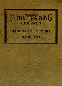 Miller's Mind training for children Book 2 (of 3) A practical training for successful living; Educational games that train the senses