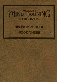 Cover of Miller's Mind training for children Book 3 (of 3) A practical training for successful living; Educational games that train the senses