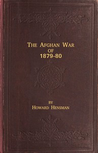 Cover of The Afghan War of 1879-80Being a Complete Narrative of the Capture of Cabul, the Siege of Sherpur, the Battle of Ahmed Khel, the Brilliant March to Candahar, and the Defeat of Ayub Khan, with the Operations on the Helmund, and the Settlement with Abdur Rahman Khan