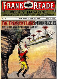 The Transient Lake; or, Frank Reade, Jr.'s Adventures in a Mysterious Country
