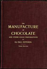 Cover of The Manufacture of Chocolate and other Cacao Preparations