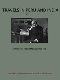 Cover of Travels in Peru and India While Superintending the Collection of Chinchona Plants and Seeds in South America, and Their Introduction into India.