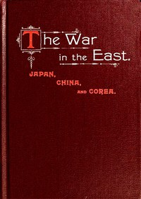 The War in the East: Japan, China, and Corea