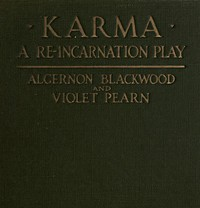 Karma: A Re-incarnation Play In Prologue, Epilogue & Three Acts