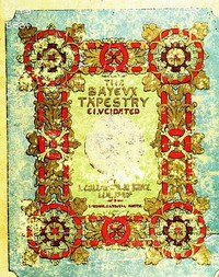 Cover of The Bayeux Tapestry Elucidated