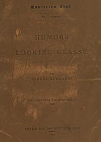 Humors Looking Glasse