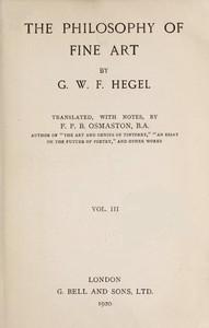 The Philosophy of Fine Art, volume 3 (of 4)Hegel's Aesthetik