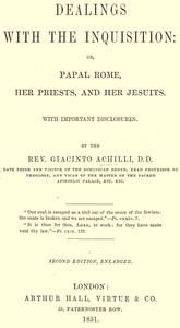 Cover of Dealings with the Inquisition; Or, Papal Rome, Her Priests, and Her Jesuits