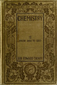 History of Chemistry, Volume 2 (of 2) From 1850 to 1910