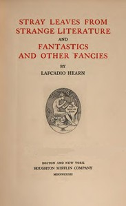 Cover of Stray Leaves from Strange Literature; and, Fantastics and Other Fancies