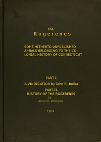 Cover of The Rogerenes: some hitherto unpublished annals belonging to the colonial history of Connecticut